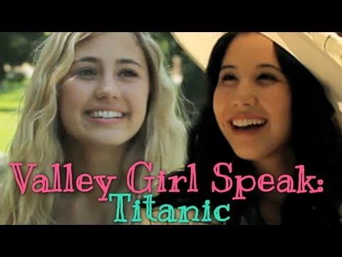 74911a2ce1d Titanic - Valley Girl Speak - YouTube