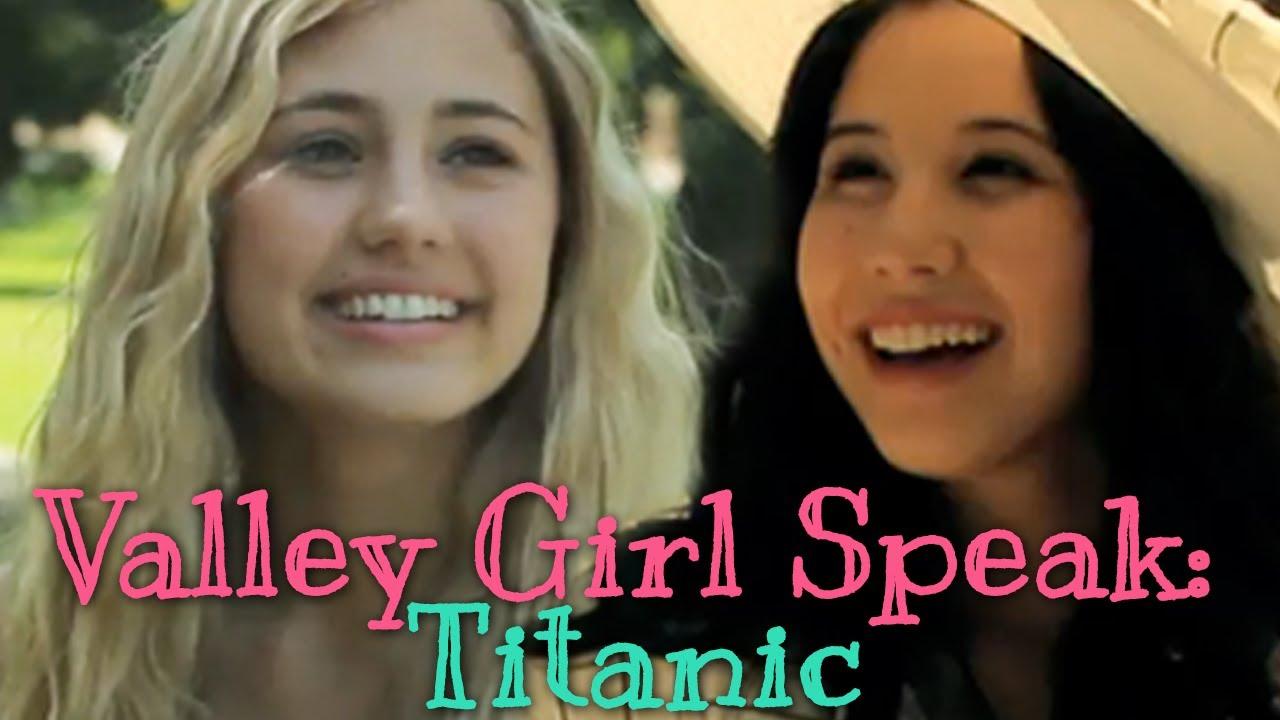 eb9e4d716df Titanic - Valley Girl Speak