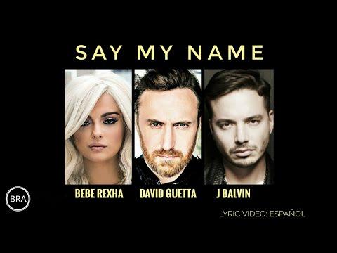 David Guetta, Bebe Rexha & J Balvin - Say My Name (Letra en Español)