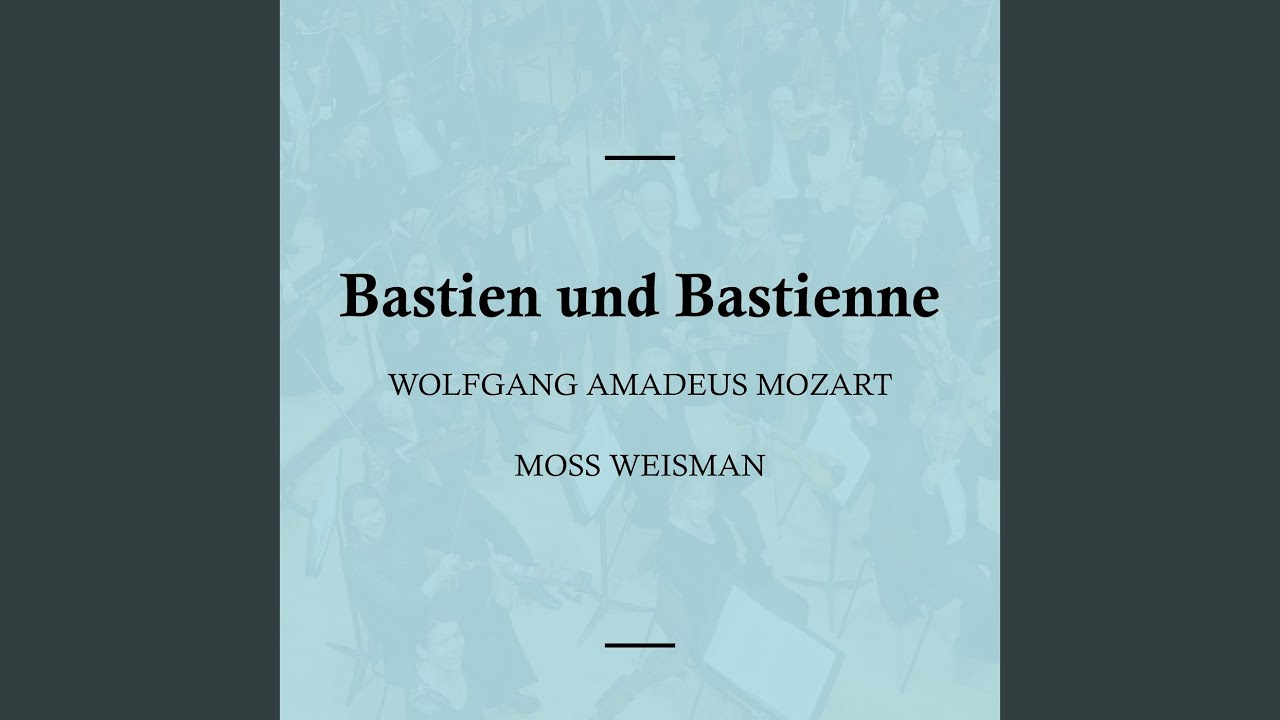 Bastien und Bastienne, K50 - No. 1: Arie - Mein liebster