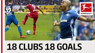 18 Clubs, 18 Goals - The Best Goal By Every Bundesliga Club in 2017/2018
