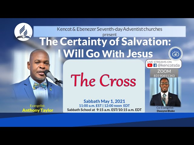 Sabbath School &  Certainty of Salvation Series  - Kencot SDA Church -  May 1, 2021