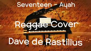 Download lagu Seventeen Ayah Dave de Rastillus MP3
