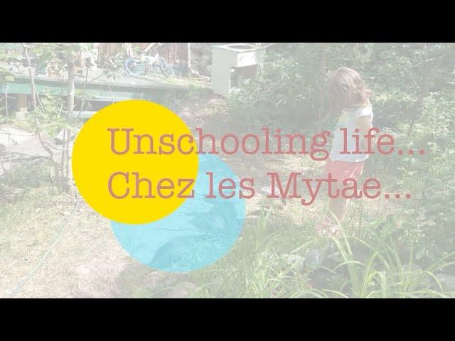 Unschooling Life chez les mytae