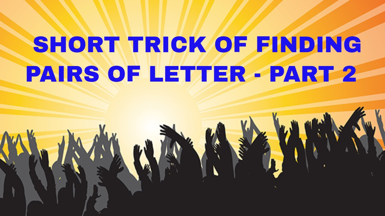 Short Tricks Of Reasoning For Finding Pairs Of Letters In A Word