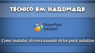 Como instalar drivers usando o Driver Pack Solution 13.