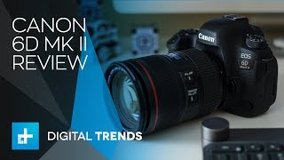 Canon 6D MK II - Hands On Review
