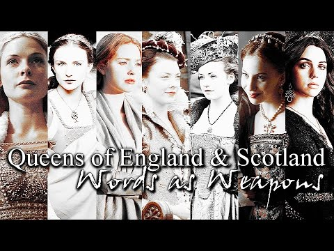 Queens of England & Scotland || York, Tudor & Stuart || Words as Weapons