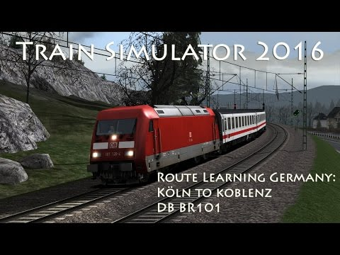 Train Simulator 2016 - Route Learning Germany: Köln to Koblenz (BR101)