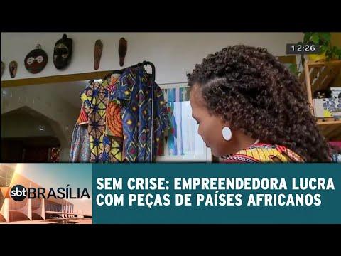 Sem crise: empreendedora lucra com peças de países africanos | SBT Brasíla 23/05/2018