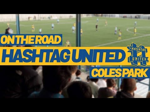 On The Road - HASHTAG UNITED @ COLES PARK
