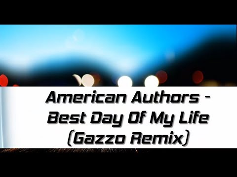 American Authors - Best Day Of My Life (Gazzo Remix)