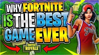 Why Fortnite is the best game EVER! (Fortnite Battle Royale)