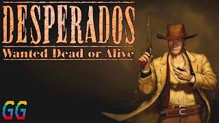 PC Desperados: Wanted Dead Or Alive 2001 PLAYTHROUGH