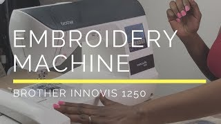 Brother Innovis 1250 Embroidery Machine Review