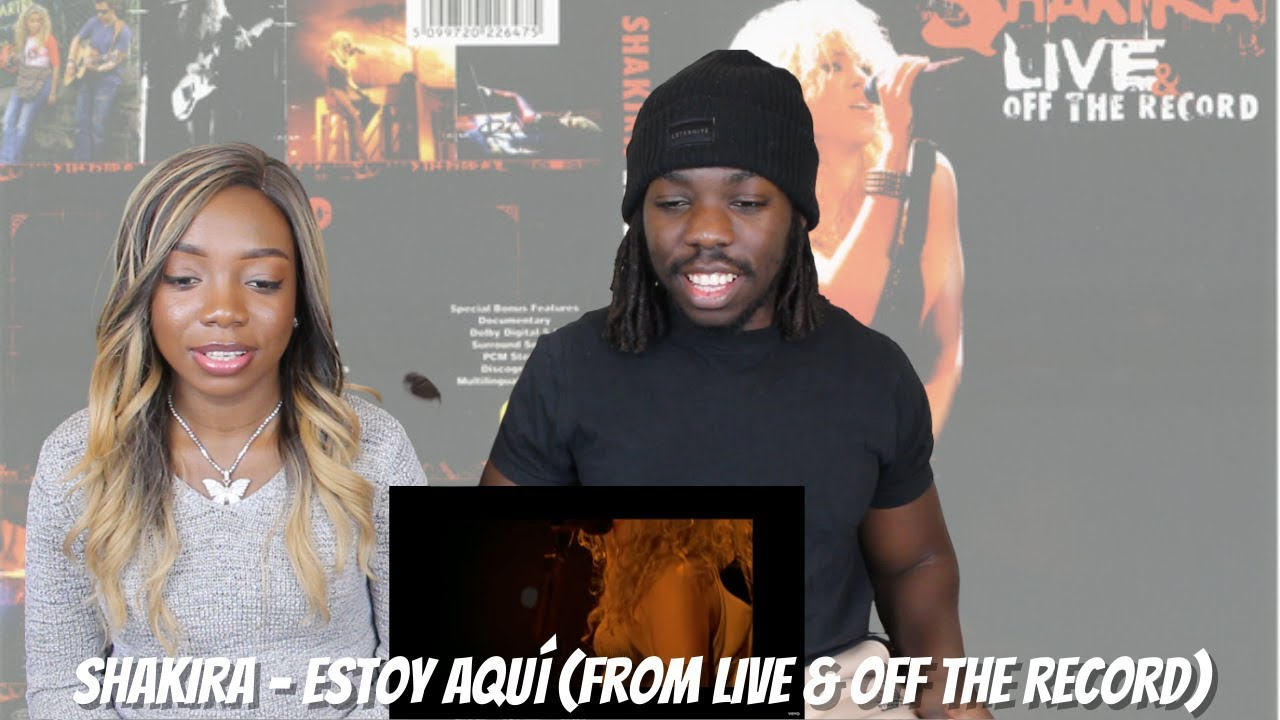 Download Shakira - Estoy Aquí (from Live & Off the Record) - REACTION