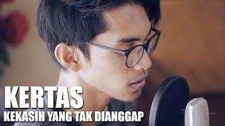 Download KERTAS - KEKASIH YANG TAK DIANGGAP (Cover By Tereza)
