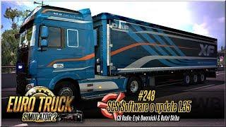 """Euro Truck Simulator 2 - #248 """"SCS Software o update 1.35"""""""