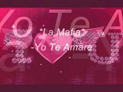 LA MAFIA - YO TE AMARE