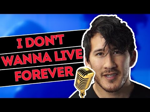 Markiplier Sings I Don't Wanna Live Forever By...