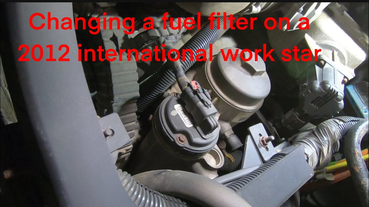 changing the fuel filter on a 2012 international work star with an electric  fuel pump maxxforce - youtube  youtube