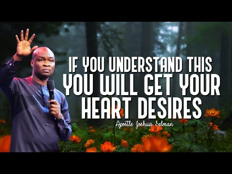 Download IF YOU UNDERSTAND THIS, YOU WILL GET YOUR HEART DESIRES | Apostle Joshua Selman