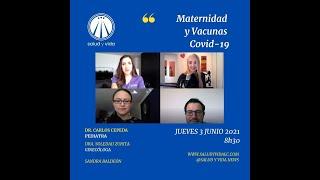 ENT Maternidad y Vacunas Covid-19. Dr. Carlos Cepeda, Dra. Soledad Zurita y Sandra Baldeón Báez