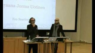 Esa Saarinen: Vieraana taiteilija Jorma Uotinen (ote luennon alusta 23.2.2011)