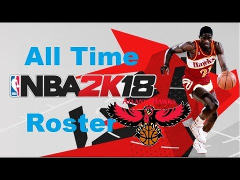 NBA 2K18 Roster Edit All Time Atlanta Hawks