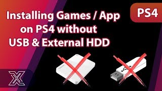 Installing Games/App on PS4 without USB & External HDD | HEN 1.8