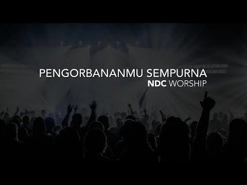NDC Worship - PengorbananMu Sempurna (Live Performance)
