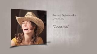 Renata Dąbkowska DYSTANS - Co za noc (audio)