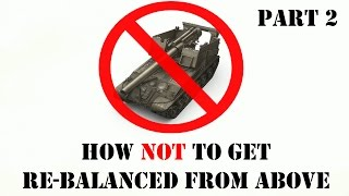 World of Tanks - THE BIG ANTI-ARTY GUIDE [Part 2 of 2]