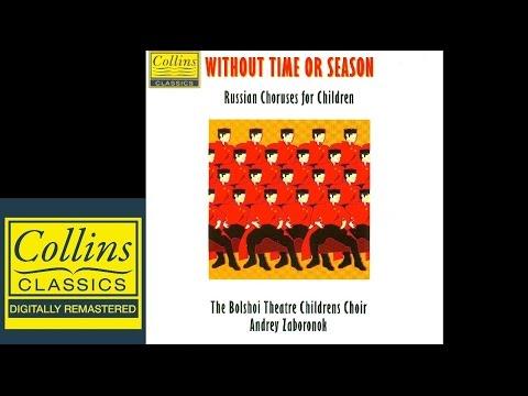 Without Time Or Season - Andrey Zaboronok & The Bolshoi Childrens Choir