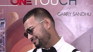ONE TOUCH GARRY SANDHU ft ROACH KILLA FULL AUDIO SONG FRESH MEDIA RECORDS