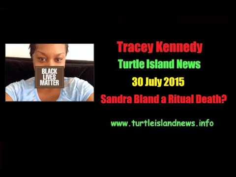 Tracey Kennedy - Sandra Bland a Ritual Death?