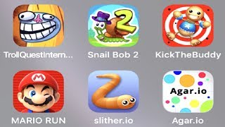 Snail Bob 2, Troll Quest Face Meme, Kick The Buddy, Mario Run, Slither.io Agar.io