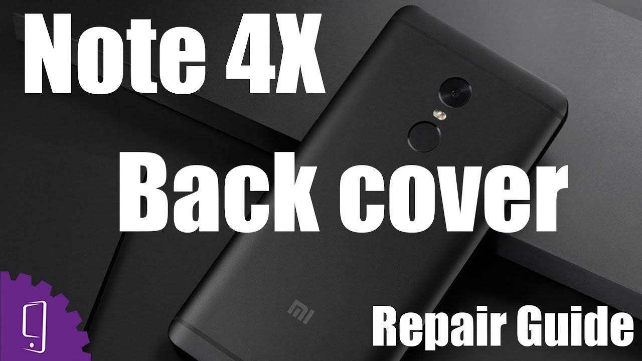 Xiaomi Redmi Note 4x Back Cover Repair Guide Youtube Door 2 Tutup Belakang Xiomi