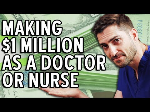 How Nurses And Doctors Can Make 1 Million Dollars!!