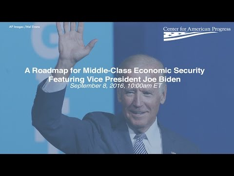 A Roadmap for Middle-Class Economic Security Featuring Vice President Joe Biden