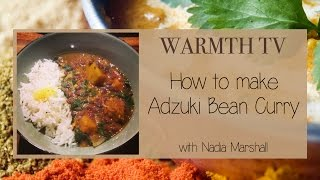 Ayurvedic Cooking - Warmth Tv - Adzuki Bean And Pumpkin Curry