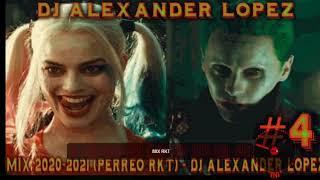 MIX 2020 2021 #4 -PERREO RKT- ✘ DJ Alexander Lopez