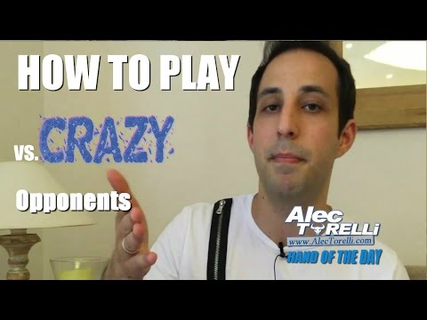 How to Play Poker vs CRAAAAZY Opponents - █-█otD 19