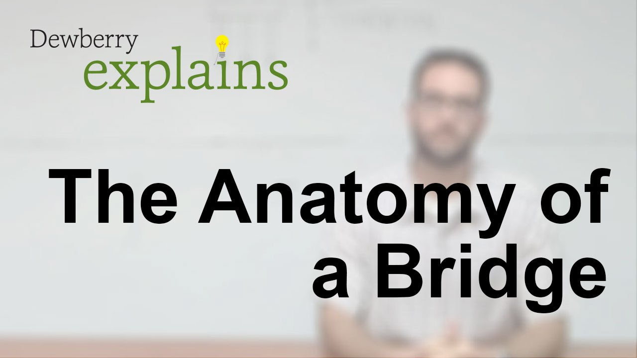 What Is The Anatomy Of A Bridge Youtube