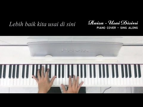 Raisa - Usai Disini ( Piano Cover / Karaoke / Sing Along )