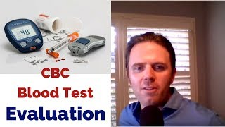 Analyzing Your Blood Test - CBC Blood Test Evaluation - Podcast #142