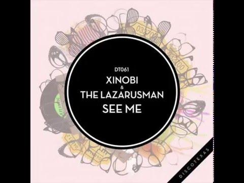 Xinobi & Lazarusman - See me