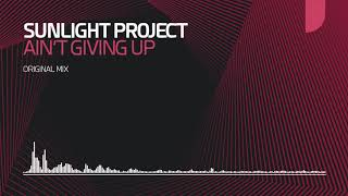 Sunlight Project - Ain't Giving Up [Mondo Records]