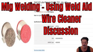 Mig welding - Weld Aid Wire Cleaner - Discussion