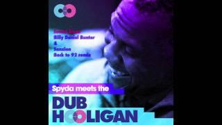 Spyda meets the Dub Hooligan - Sound Alone (Billy Daniel Bunter & Sanxion back to 92 remix)